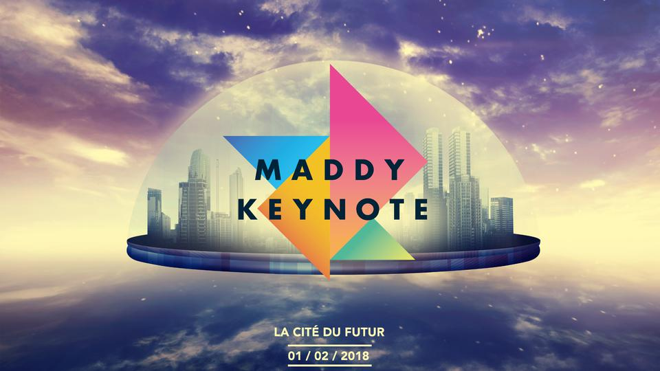 Maddy Keynote 2018 La Cité du Futur